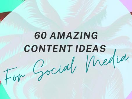 60 Amazing Content Ideas for Social Media