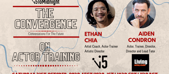 The Convergence #3, On Actor Training, 31st Oct 2020