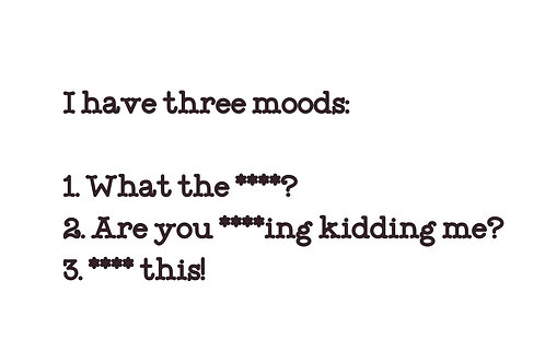 I Have Three Moods T-Shirt