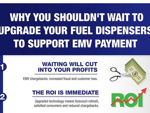 6 Reasons You Shouldn't Wait to Upgrade Your Fuel Dispensers to Support EMV Payment