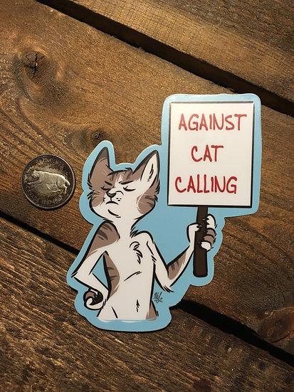 'AGAINST CAT CALLING' Sticker