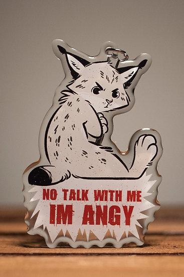 'NO TALK WITH ME IM ANGY' Acrylic Keychain