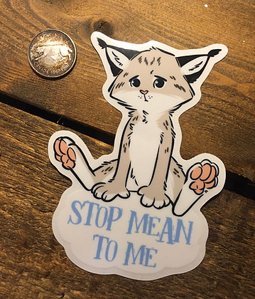 STOP MEAN TO ME Sticker