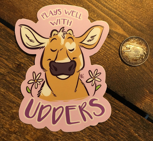 'PLAYS WELL WITH UDDERS' Sticker