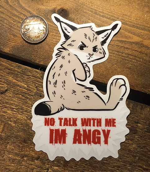 'NO TALK WITH ME IM ANGY' Sticker