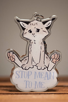 STOP MEAN TO ME Acrylic Keychain