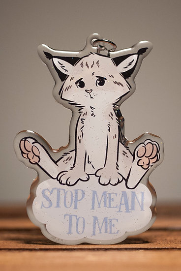 'STOP MEAN TO ME' Acrylic Keychain