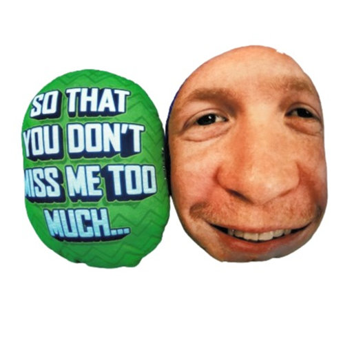 'DON'T MISS ME' FACE CUSHION