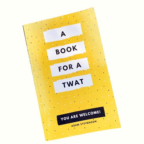 A BOOK FOR A TWAT