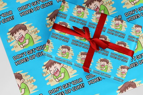 'DON'T GET YOUR HOPES UP' WRAPPING PAPER