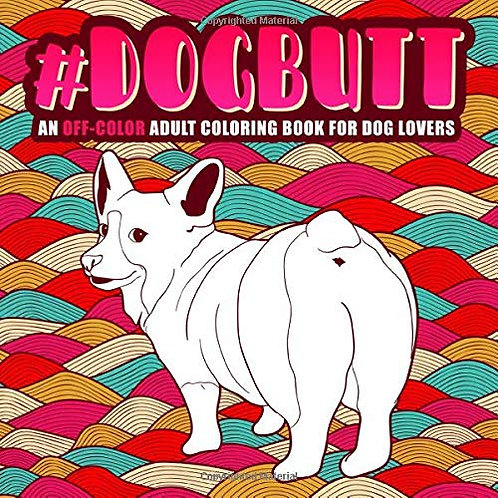 DOG BUTT COLOURING BOOK & SWEARY PENCILS