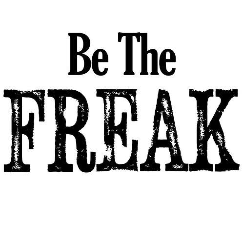Be The Freak