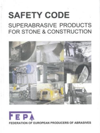 FEPA Safety Code - SUPERABRASIVES FOR STONE & CONSTRUCTION