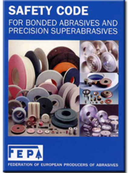 FEPA Safety Code - BONDED & SUPER ABRASIVES