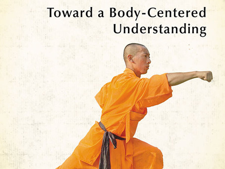 Chinese Gong Fu: Toward a Body-Centered Understanding