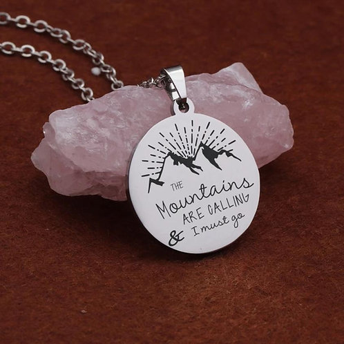 """""""Mountains Are Calling And I Must Go"""" Necklace/Pendant"""