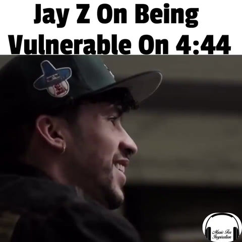 Jay Z On Being Vulnerable on 4:44