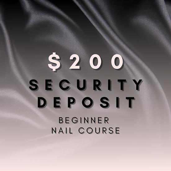 $200 Security Deposit - Beginner Nail Course