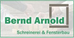 Bernd Arnold Schreinerei und Fensterbau.