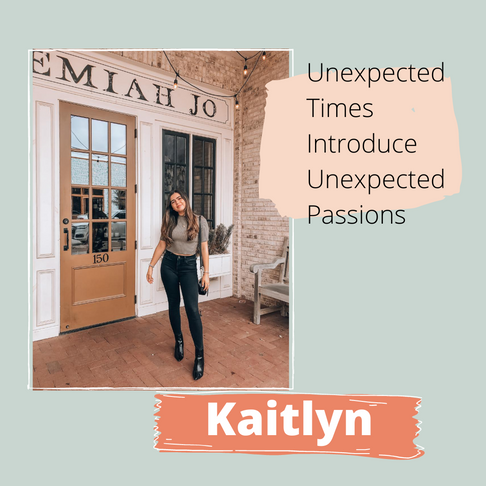 Unexpected Times Introduce Unexpected Passions