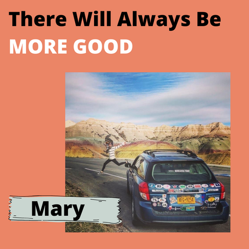There Will Always Be More Good