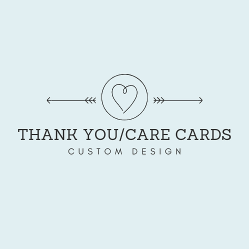 Thank You/Care Cards