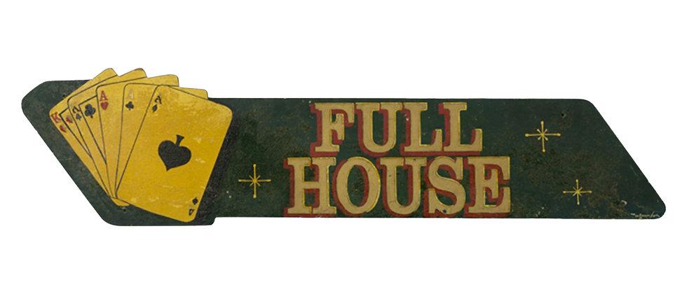 """""""Full House"""" Sign"""