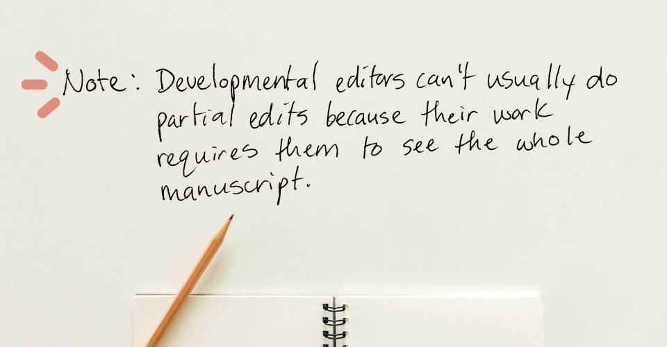 Image text: Note: Developmental editors can't usually do partial edits because their work requires them to see the whole manuscript.