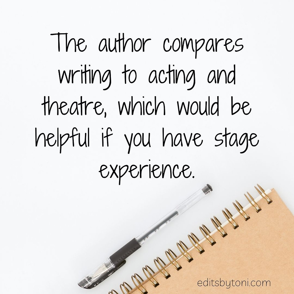 Image text: The author compares writing to acting and theatre, which would be helpful if you have stage experience. | editsbytoni.com