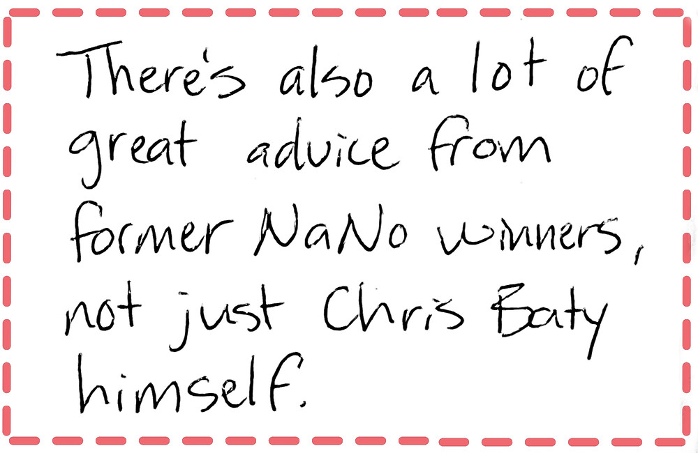 Image text: There's also a lot of great advice from former NaNo winners, not just Chris Baty himself.