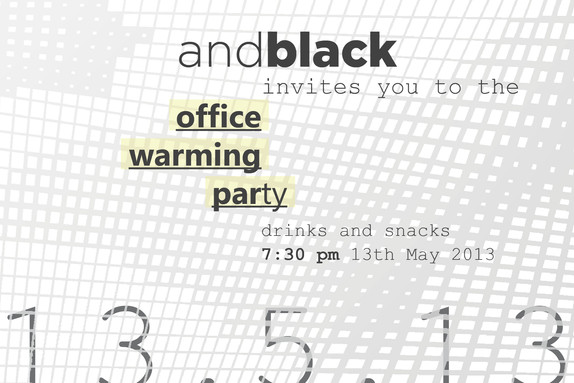 andblack invites you to its office opening party on 13.5.13
