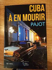 Cuba à en mourir - Stéphane Pajot - France