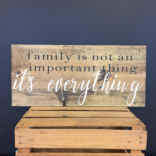 Family is not Important It's Everything 12x24 - Sign Kit