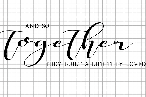 Together they built a life... 12x24 Sign Kit
