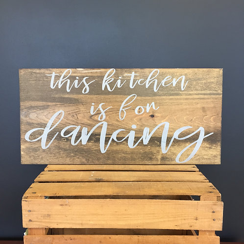 """This Kitchen Is for Dancing 12x24"""" Sign Kit"""