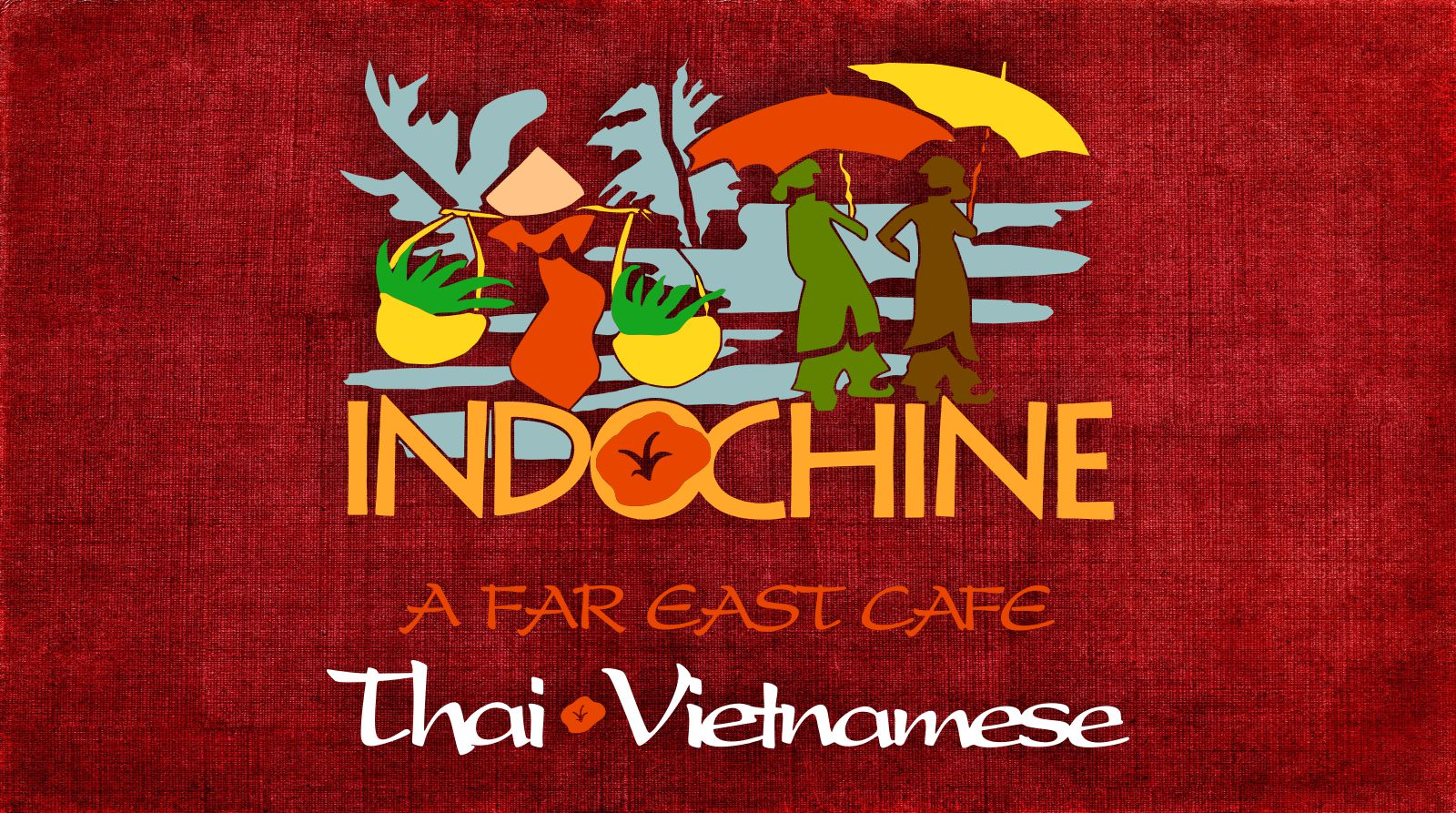 Indochine Restaurant | A Far East Cafe | Thai-Vietnamese Cuisine