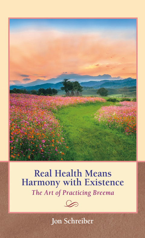 Real Health Means Harmony with Existence