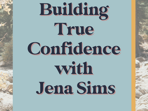 Building True Confidence with Jena Sims