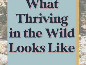 What Thriving in the Wild Looks Like