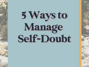 5 Ways to Manage Self-Doubt