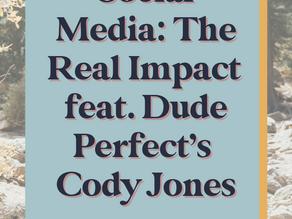Social Media: The Real Impact feat. Dude Perfect's Cody Jones
