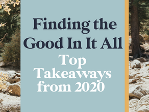 Finding the Good in it All - Top Takeaways from 2020 Guests