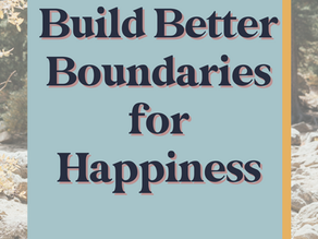 Build Better Boundaries for Happiness