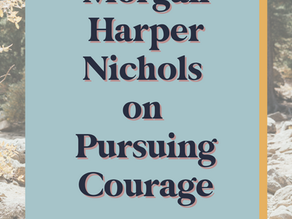 Morgan Harper Nichols on Pursuing Courage