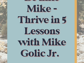 Be Like Mike - Thrive in 5 Lessons with Mike Golic Jr.
