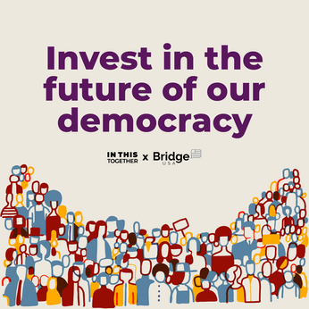 Invest in the future of our democracy
