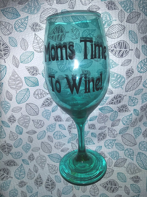 """Moms Time To Wine ""Glass"