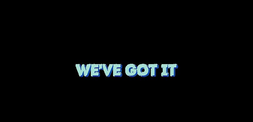 Copy of we get it + we've got it.png