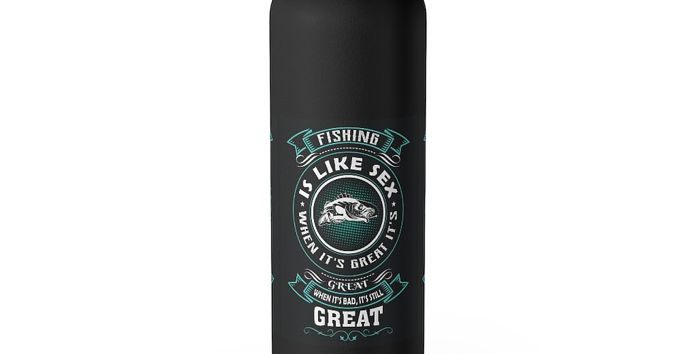 Fishing is Like Sex 22oz Insulated Tumbler