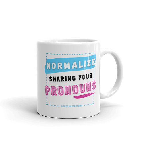 Normalize Sharing Your Pronouns Mug